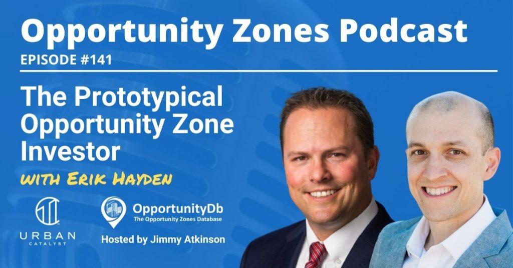 Erik Hayden on the Opportunity Zones Podcast