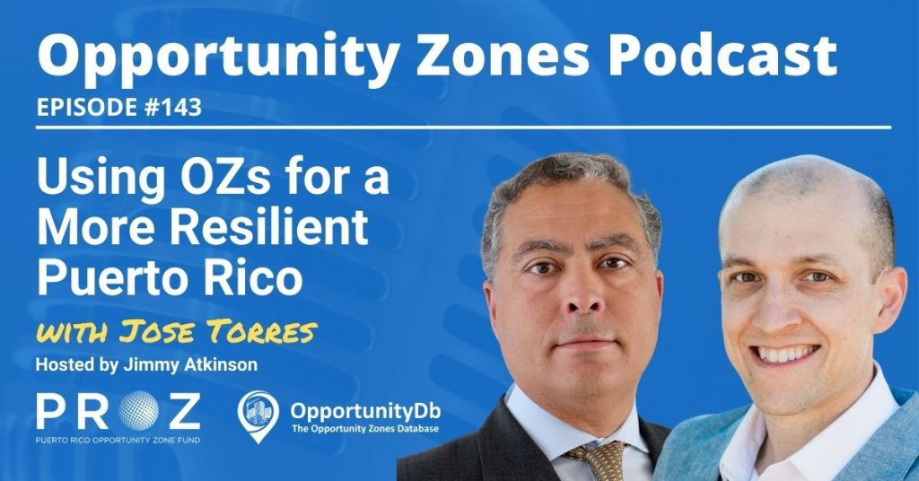 Jose Torres on the Opportunity Zones Podcast
