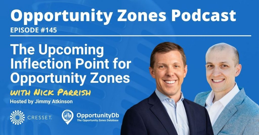 Nick Parrish on the Opportunity Zones Podcast